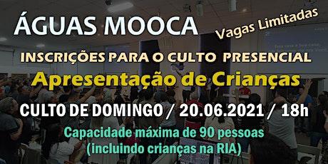 Igreja Águas Mooca - Culto  de Celebração  - 20.06.2021 ingressos