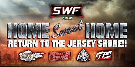 """SWF Wrestling Returns To The Jersey Shore """"Home Sweet Home"""" tickets"""