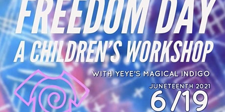 Freedom Day - A Children's Workshop - with YeYe's Magical Indigo tickets