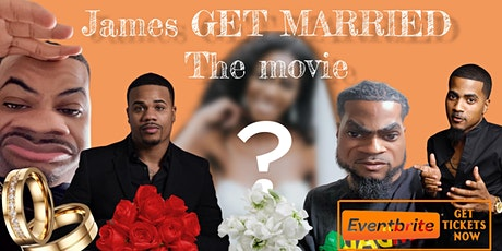 James gets Married The movie tickets