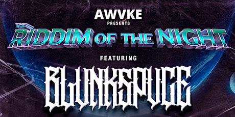The Riddim Of The Night- ft BLVNKSPVCE tickets