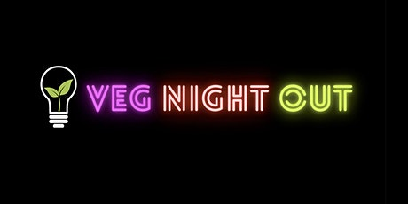 Veg Night Out on July 17, 2021 tickets