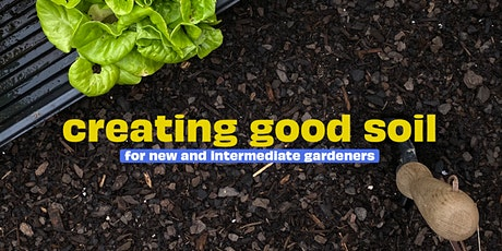 Creating Good Soil for Growing Food and Flowers tickets