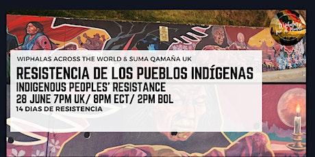 Resistencia de los pueblos indígenas / Indigenous Peoples' Resistance tickets