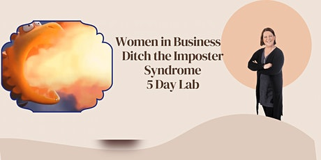 Ditch the Imposter Syndrome 5 Day Lab tickets