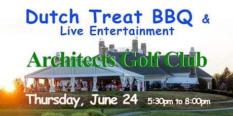 Dutch Treat All You Can Eat BBQ ~ Live Entertainment ~ Architects Golf Club tickets