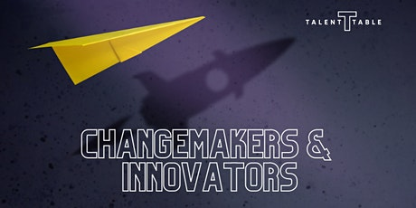 Changemakers and Innovators tickets