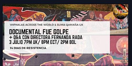 Documental Fue Golpe  + QA Directora Fernanda Rada entradas