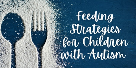 Parent Webinar: Feeding Tips for Children with Autism tickets