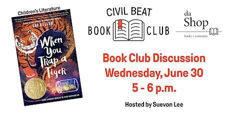 Civil Beat Book Club: When You Trap A Tiger by Tae Keller ingressos