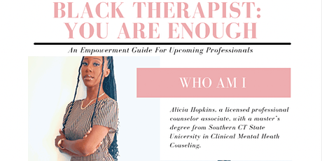 Black Therapist: You Are Enough (a guide for upcoming professionals) tickets