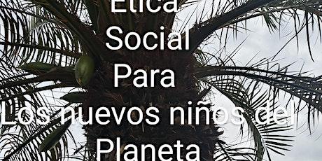 ÉTICA SOCIAL PARA LOS NUEVOS NIÑOS DEL PLANETA... billets