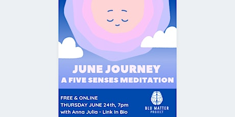 June Journey - A Five Senses Meditation | Presented by Blu Matter Project tickets