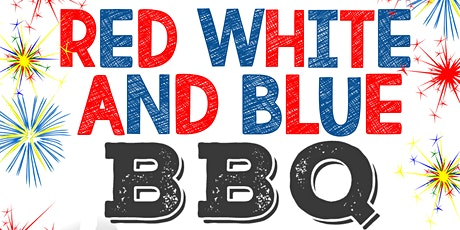 RED  WHITE  and  BLUE  BBQ! tickets