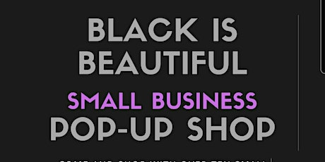 Black is Beautiful, Small Business, Pop Up Shop tickets