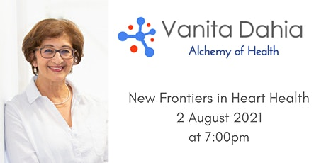 Alchemy of Health 6 - New Frontiers  in Heart Health  Online 2/8/21 7:00pm tickets