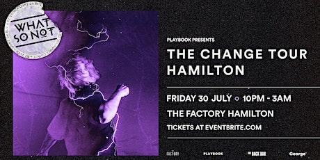 WHAT SO NOT | HAMILTON tickets