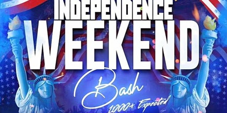 INDEPENDENCE WEEKEND BASH tickets