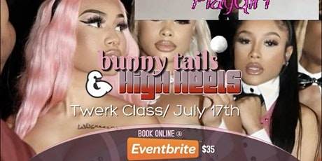 Copy of Playgirl  Bunny Whip it & Twerk Class With Miss Tiff tickets