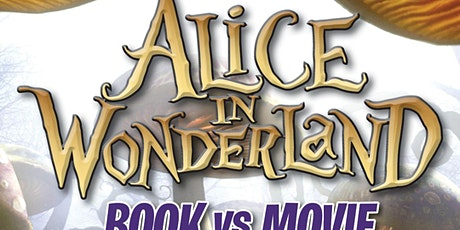 Alice In Wonderland - Book Vs Movie (Mad Hatters Tea Party) tickets