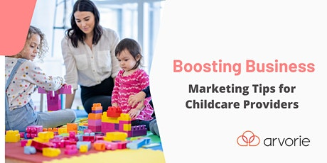 Boosting Business: Marketing Tips for Childcare Providers tickets