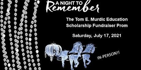 The 6th Annual Tom E Murdic Scholarship Prom tickets