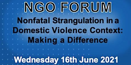NGO Forum - Non Fatal Strangulation Forum in a Domestic Violence context tickets