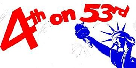 4th on 53rd Street Independence Day Celebration tickets