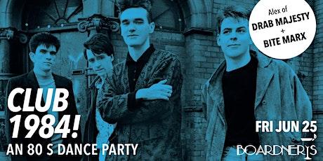 Club 1984 - An 80's Dance Party w/ Alex of Drab Majesty + Bite Marx [LIVE] tickets
