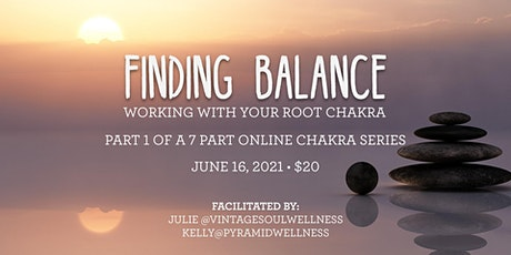 Finding Balance - working with the Root Chakra (online) tickets