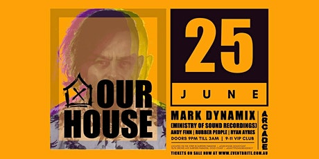 OUR HOUSE ft MARK DYNAMIX tickets