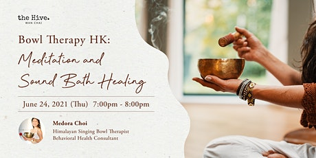 Bowl Therapy HK: Meditation and Sound Bath Healing tickets