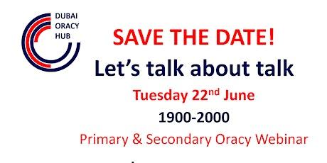 Dubai Oracy Hub Webinar Tuesday 22nd June 19:00-20:00 biglietti