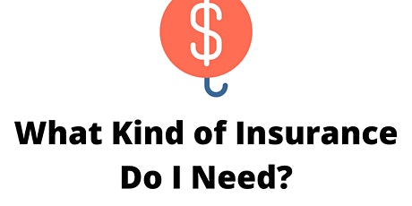 What Kind of Insurance Do I Need? tickets
