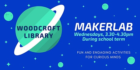 POSTPONED MakerLab - Woodcroft Library tickets