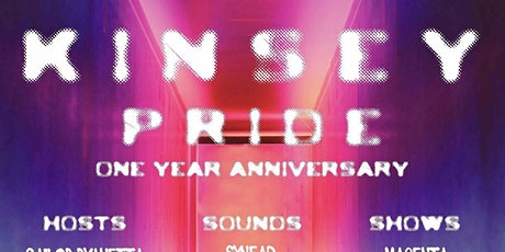 KINSEY | PRIDE + 1 YEAR ANNIVERSARY tickets