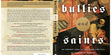 Book launch: John Dickson's new Bullies and Saints tickets