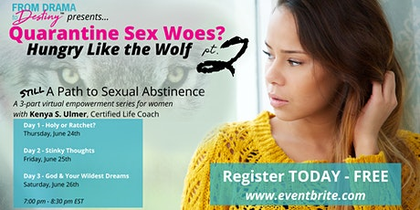Quarantine Sex Woes? Part 2:  Hungry Like the Wolf tickets