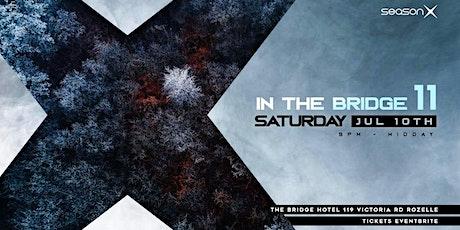 Season X in the Bridge #11 tickets