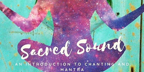 Sacred Sound: An introduction to chanting and mantra tickets