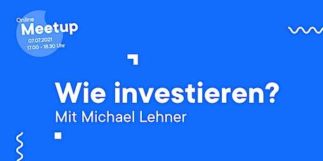Online-Meetup: Wie investieren? tickets