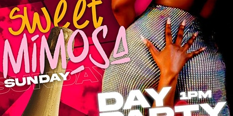 Sweet Mimosas Sunday Day Party tickets