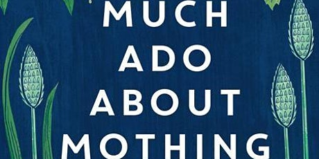 Much Ado About Mothing - James Lowen in Conversation with  Nick Acheson tickets