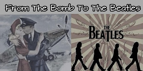 From The Bomb To The Beatles tickets