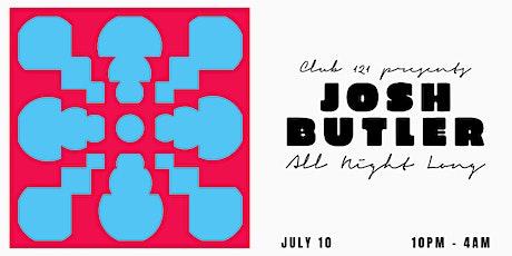 Josh Butler All Night Long - Club 121 tickets