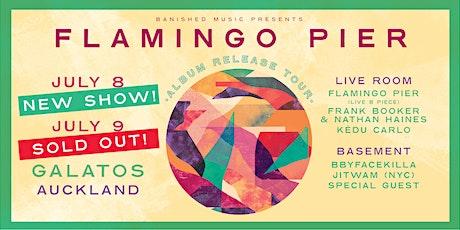 Flamingo Pier album release show AUCKLAND (SECOND SHOW) tickets