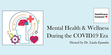 Mental Health & Wellness During the COVID19 Era tickets