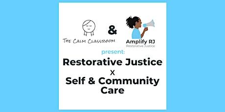 Restorative Justice x Self & Community Care w/ The Calm Classroom tickets