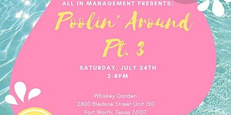 Poolin' Around Pt. 3 (2021) tickets