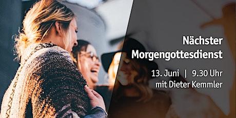 Morgengottesdienst | 13.06.2021 | Dieter Kemmler Tickets